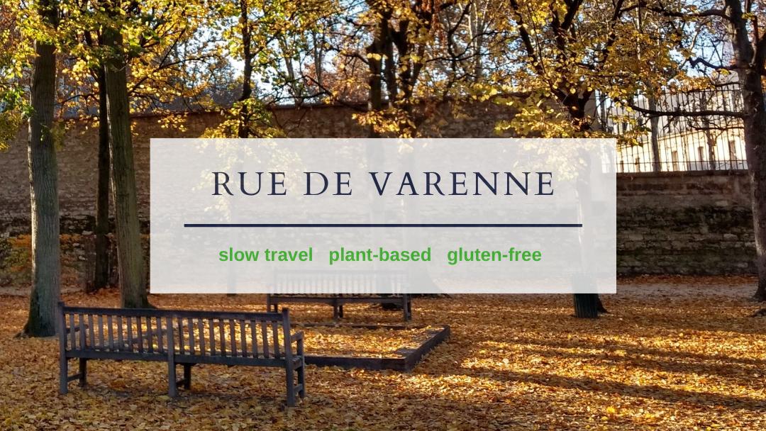 Musee Rodin garden Rue de Varenne slow travel plant-based gluten-free